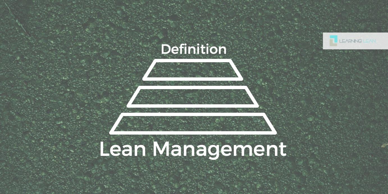 Lean Management — eine Definition auf 3 Ebenen
